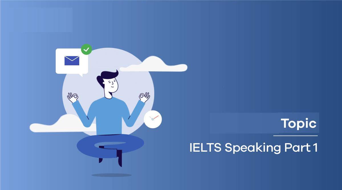 các chủ đề speaking ielts part 1