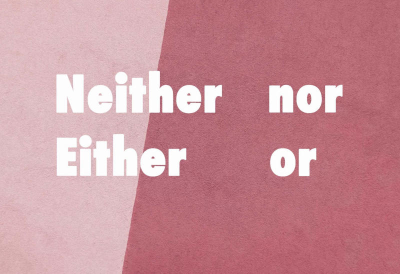 neither nor và either or