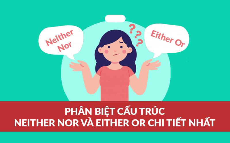 cách dùng neither nor và either or